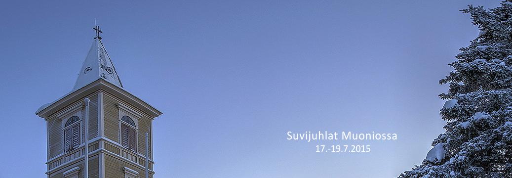 """Muonion Suvijuhlat 17.-19.7.2015: """"Ihminen ei elä ainoastaan leivästä"""""""